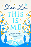 This is Me: A new emotional, heartwarming novel from bestselling author Shari Low
