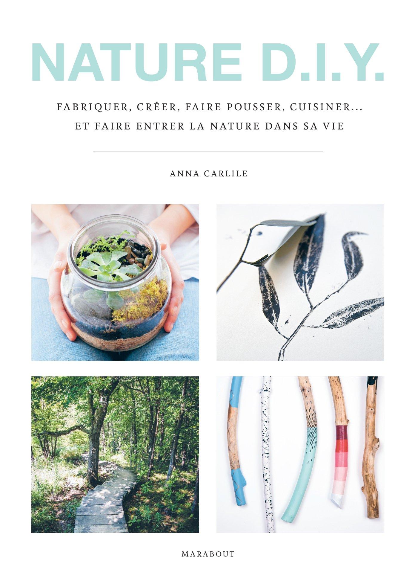 Amazon.fr - Nature D.I.Y.: Fabriquet, créer, faire pousser ...