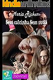 Sem calcinha Sem sutiã: (Uma história erótica lésbica de Mario Ricketts)