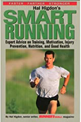 Hal Higdon's Smart Running: Expert Advice On Training, Motivation, Injury Prevention, Nutrition And Good Health Paperback