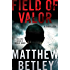 Field of Valor: A Thriller (The Logan West Thrillers Book 3)