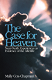 The Case for Heaven, Near Death Experiences as Evidence of the Afterlife