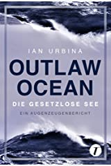 Outlaw Ocean - Die gesetzlose See (German Edition) Kindle Edition
