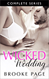 Wicked Wedding- Complete Series