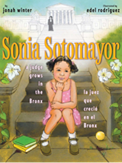 Sonia Sotomayor: A Judge Grows in the Bronx/La juez que creció en el