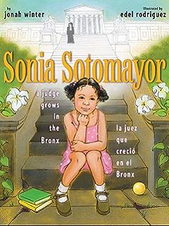 Sonia Sotomayor: A Judge Grows in the Bronx/La juez que creció en el