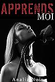 Apprends-Moi (Nouvelle BDSM, Première Fois, Soumission)