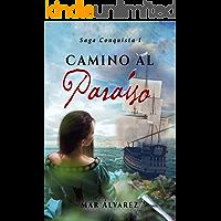 Camino al Paraíso: Romance Histórico (Conquista nº 1)
