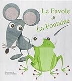 Le favole di La Fontaine. Ediz. illustrata