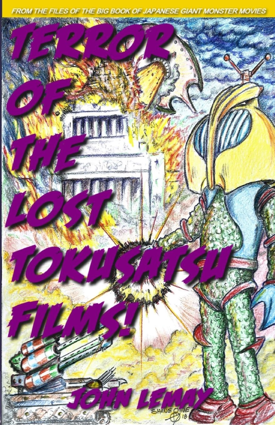 Terror of the Lost Tokusatsu Films: From the Files of The Big Book of Japanese Giant Monster Movies PDF