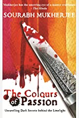 The Colours of Passion: Unravelling Dark Secrets Behind the Limelight Kindle Edition