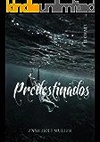 Predestinados: Você abriria mão da sua alma gêmea para salvar os que ama? (Verflucht Livro 2)
