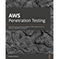 AWS Penetration Testing: Implement various security strategies on AWS using tools such as Kali Linux, Metasploit, and…