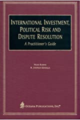 International Investment, Political Risk, and Dispute Resolution: A Practitioner's Guide Hardcover