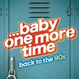 ...Baby One More Time: Back To The 90S