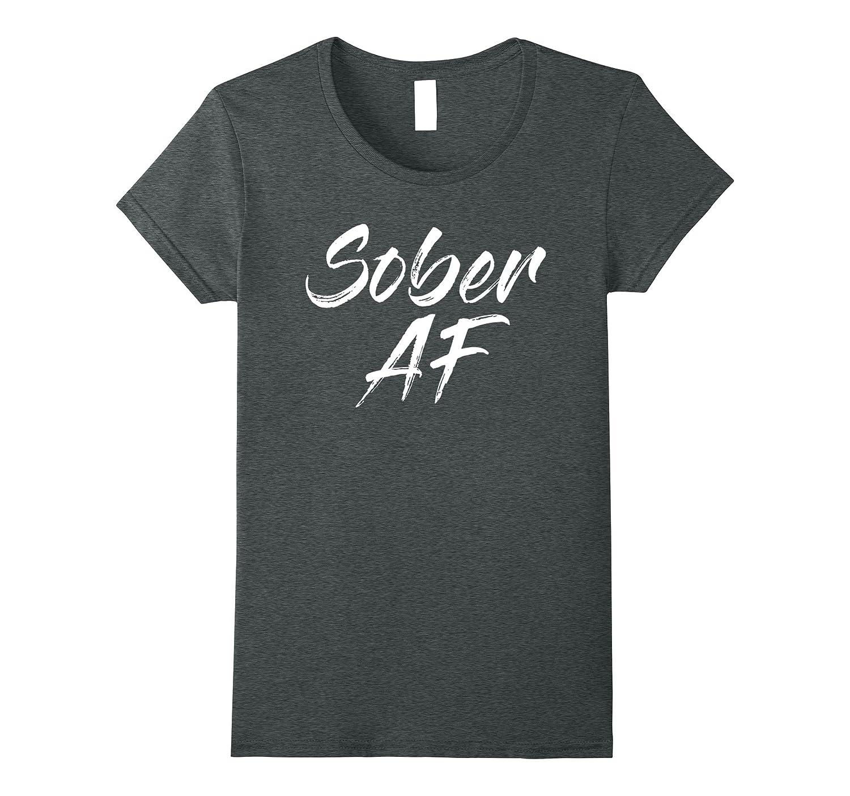 Womens Sober AF Shirts Large-Teechatpro