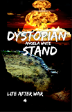 Dystopian Stand (Life After War Book 4)