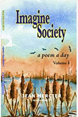 IMAGINE SOCIETY A Poem a Day - Volume 1 (Jean Mercier's A Poem A Day) Kindle Edition