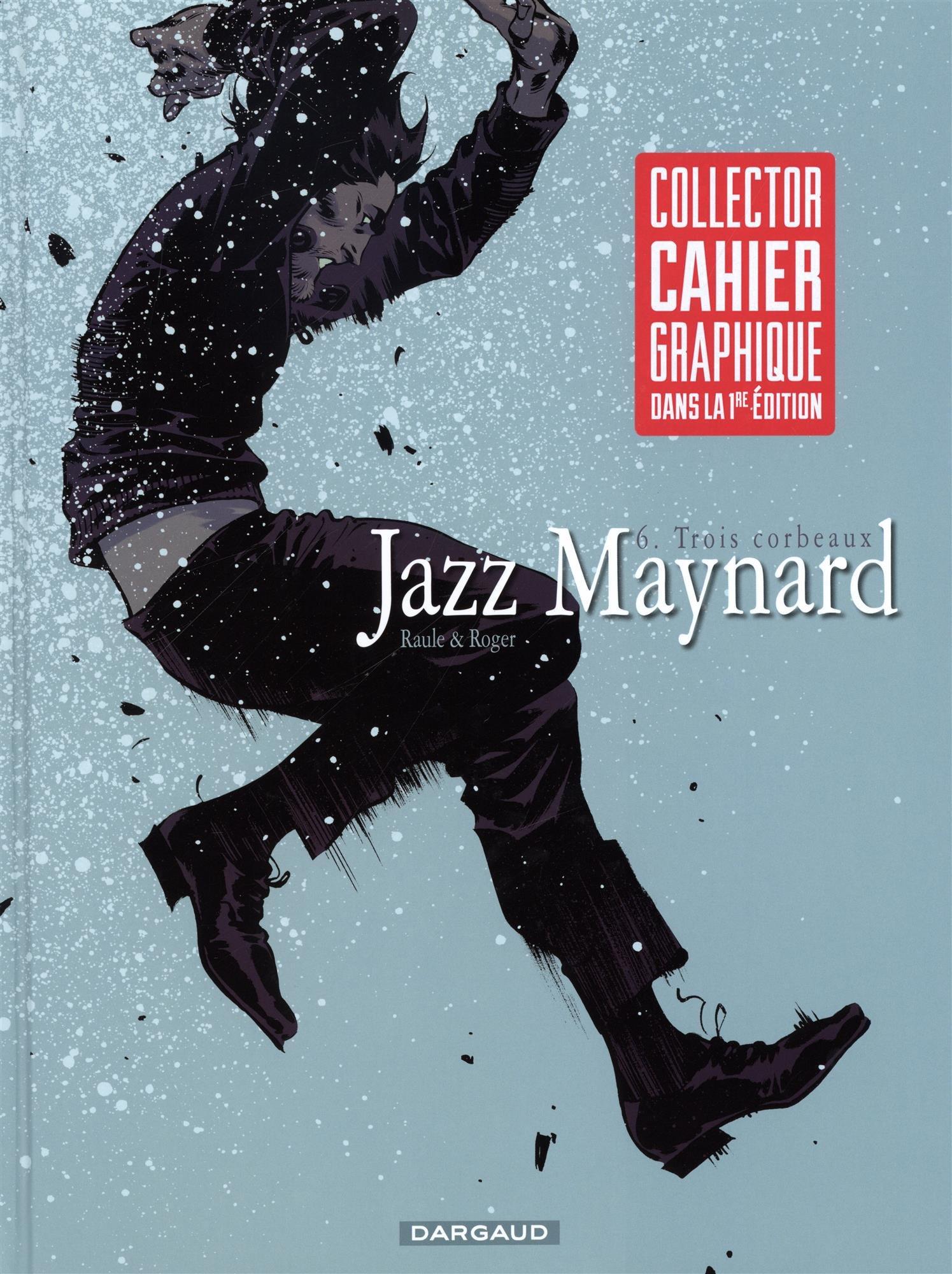 Jazz Maynard (6) : Trois corbeaux