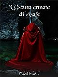 L'oscura armata di Asafe