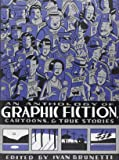 An Anthology of Graphic Fiction, Cartoons, and True Stories (Anthology of Graphic Fiction, Cartoons, & True Stories, Volume 1)