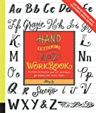 Hand Lettering A to Z Workbook: Essential Instruction and 80+ Worksheets for Modern and Classic Styles—Easy Tear-Out Practice Sheets for Alphabets, Quotes, and More