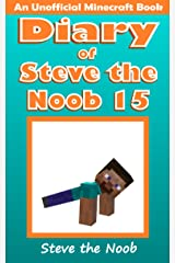 Diary of Steve the Noob 15 (An Unofficial Minecraft Book) (Diary of Steve the Noob Collection) Kindle Edition