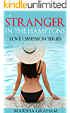 A Stranger in the Hamptons: Love Obsession Series