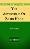 The Adventures Of Robin Hood: By Howard Pyle - Illustrated