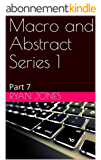 Macro and Abstract Series 1: Part 7 (Macro and Abstract I.) (English Edition)