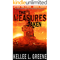 The Measures Taken - A Post-Apocalyptic Dystopian Thriller (After The Fires Book 3)