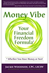 Money Vibe: Your Financial Freedom Formula* *Whether you have money or not!