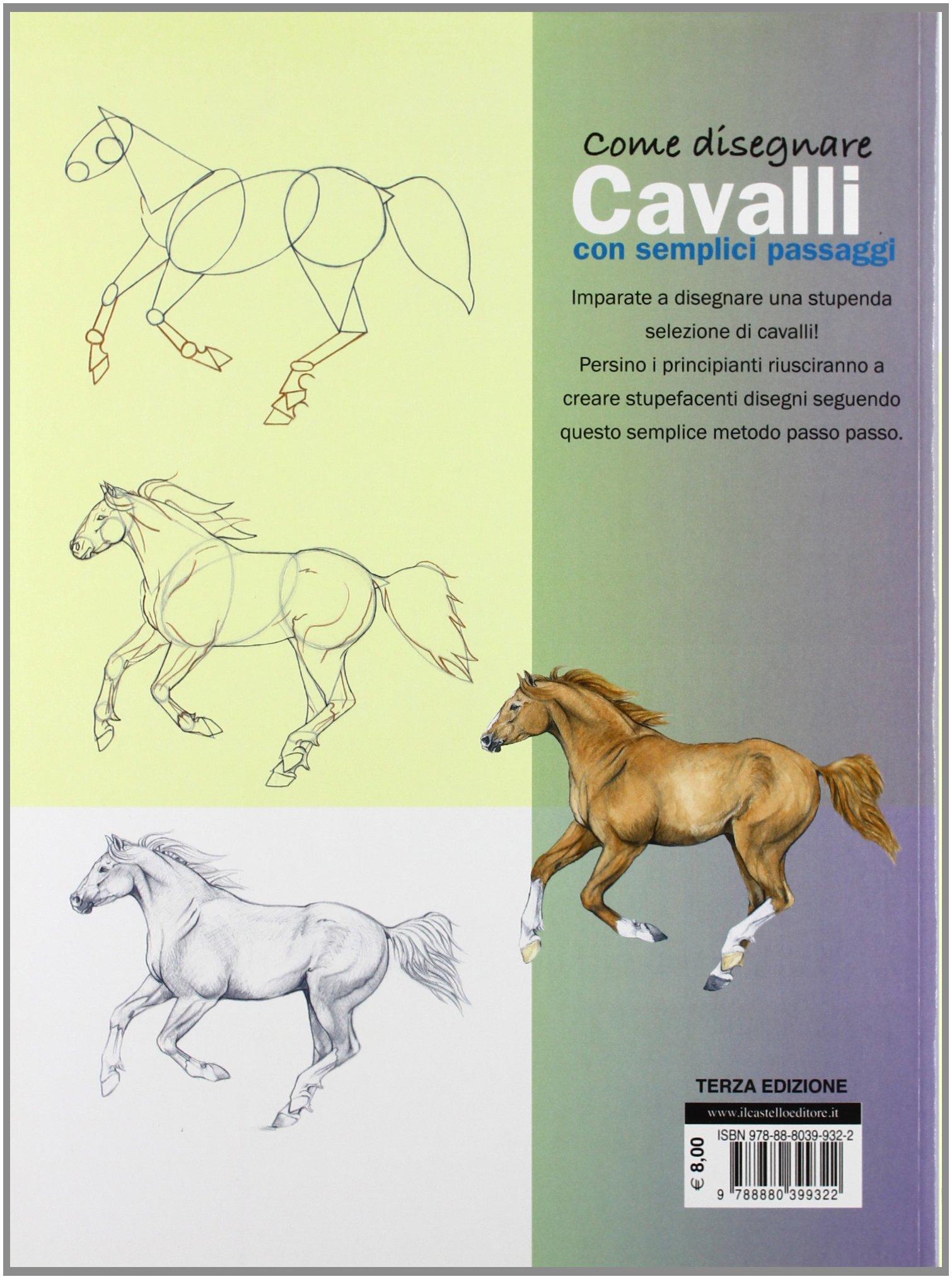 Amazon It Come Disegnare Cavalli Con Semplici Passaggi Ediz