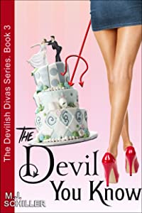 The Devil You Know (The Devilish Divas Series, Book 3): Women's Fiction