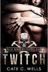 Twitch: A Steel Bones Motorcycle Club Novella Kindle Edition