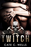Twitch: A Steel Bones Motorcycle Club Novella