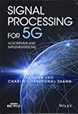 Signal Processing for 5G: Algorithms and Implementations (Wiley – IEEE)