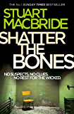 Shatter the Bones (Logan McRae, Book 7) (English Edition)