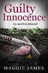Guilty Innocence: A chilling novel of psychological suspense Kindle Edition