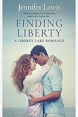 Finding Liberty: A Liberty Lake Romance Kindle Edition