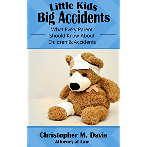 Little Kids, Big Accidents: What Every Parent Should Know About Children & Accidents