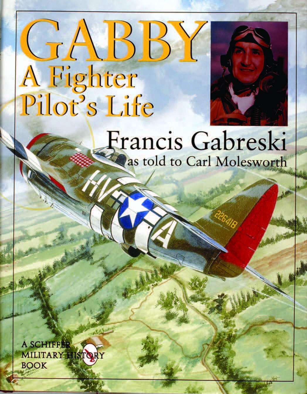 Gabby: A Fighter Pilot's Life (Schiffer Military History) by Brand: Schiffer Publishing, Ltd.