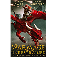 WarMage: Unrestrained (The Never Ending War Book 2) (English Edition)