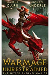 WarMage: Unrestrained (The Never Ending War Book 2) Kindle Edition