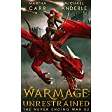 WarMage: Unrestrained (The Never Ending War Book 2)
