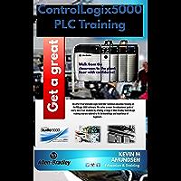 CONTROLLOGIX5000 PLC TRAINING: FOR BEGINNER (English Edition)