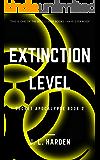 Extinction Level (A Secret Apocalypse Story Book 2)