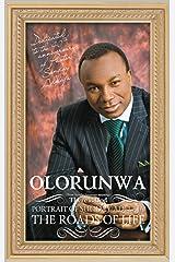 OLORUNWA: Portrait of Sunday Adelaja - The Roads of Life Kindle Edition