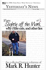 More Slightly off the Mark: Why I Hate Cats, and Other Lies Kindle Edition