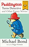 Paddington Turns Detective and Other Funny Stories: World Book Day 2018
